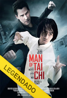 Man of Tai Chi – Legendado