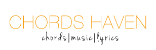 CHORDS HAVEN - Home to your favorite chords, music & lyrics