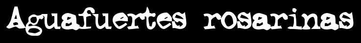 Aguafuertes rosarinas