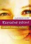 Clemens Kuby - Zázračné zdraví