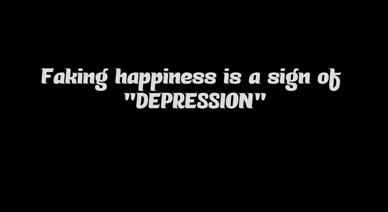 Faking happiness is a sign of depression