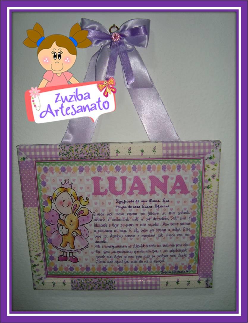 Armario Dobravel Quechua ~ Zuziba Artesanato Quadro Significado do Nome Luana