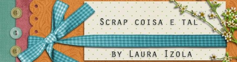 Scrap coisa e tal by Laura Izola