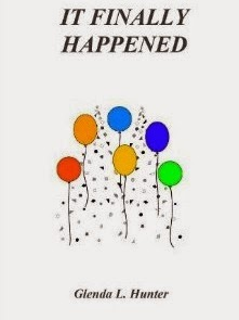 IT FINALLY HAPPENED by author Glenda L. Hunter