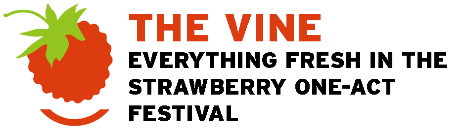 THE VINE - Everything Fresh In The Strawberry One-Act Festival