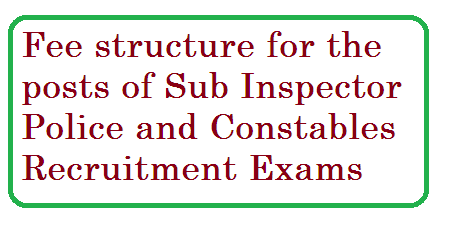 Police Recruitment Sub Inspector of police constables in telangana fee structures