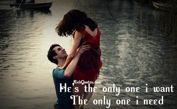 Love Quotes | He's The Only One I Want