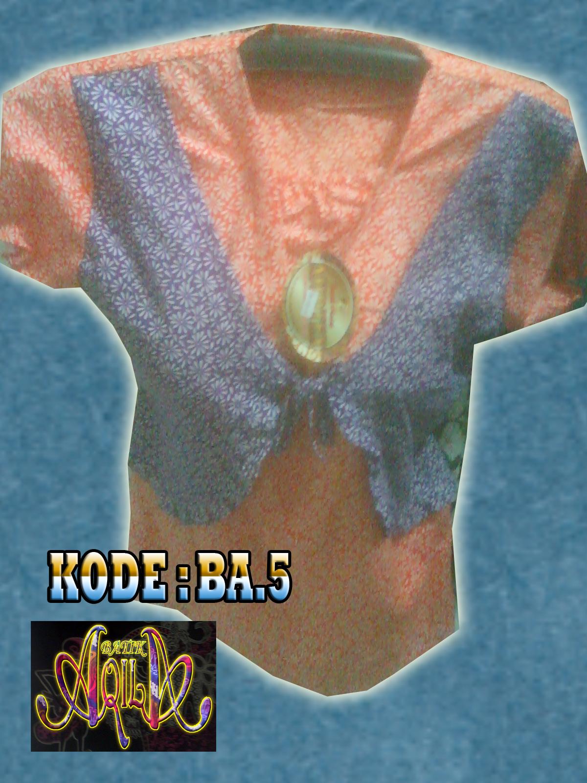BAJU ATASAN BATIK WANITA KODE BA5, Batik Halus, tidak Panas dipakai, cocok untuk digunakan sebagai baju harian anda untuk waktu bersantai anda. SPECIAL PRICE Rp. 45.000/potong, informasi hubungi : 085742125550 (Indosat) / 082329133113 (Telkomsel) , http://batikaqila.blogspot.com