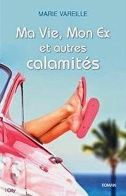 Ma vie, mon ex et autres calamités, by Marie Vareille
