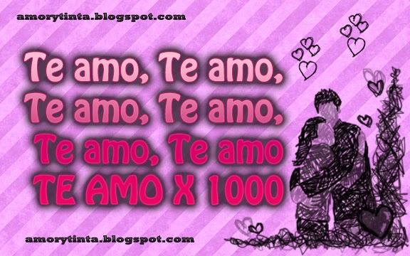 Te amo, te amo, te amo, te amo x 1000