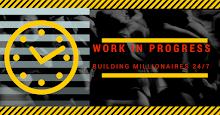 WORK IN PROGRESS 24/7