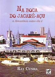NA BOCA DO JACARÉ-AÇU - A AMAZÔNIA COMO ELA É