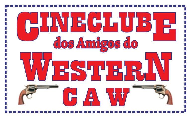 CINECLUBE DOS AMIGOS DO WESTERN