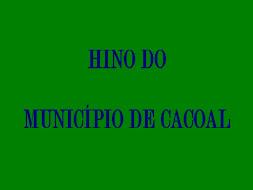 HINO DE CACOAL