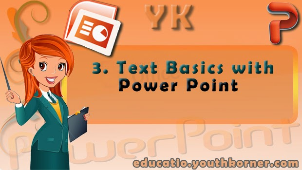3-Text Basics with Power Point