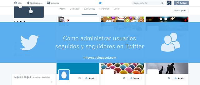 Cómo administrar usuarios seguidos y seguidores en Twitter