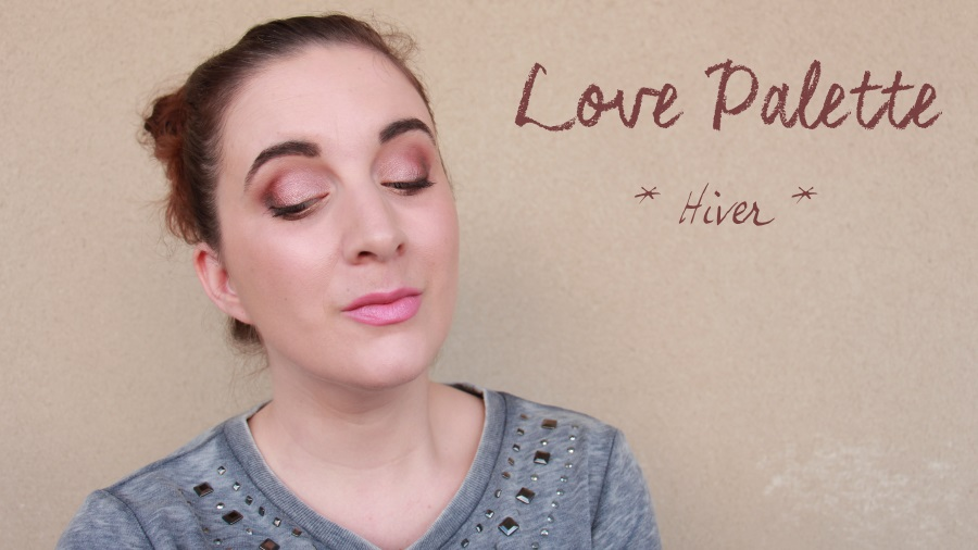 love palette maquillage facile hiver