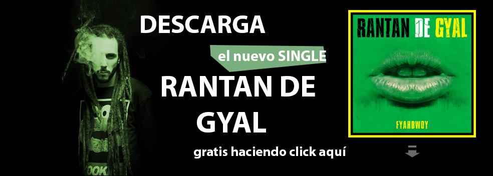 FYAHBWOY - RANTAN DE GYAL