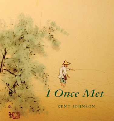 "Kent Johnson's ""I Once Met"""