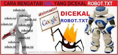 Cara Mengatasi URL Yang Dicekal Robot.txt