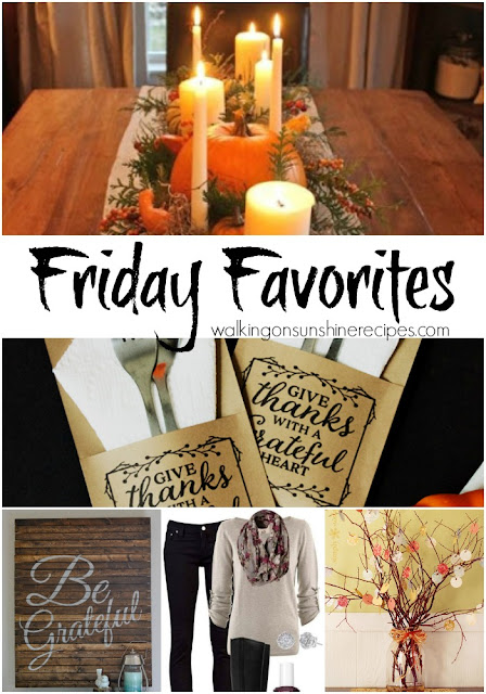 Another great list of my Friday Favorites.  This week it's all about getting ready for the Thanksgiving Celebration from Walking on Sunshine Recipes.