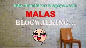 Padah Kalau Malas Blogwalking
