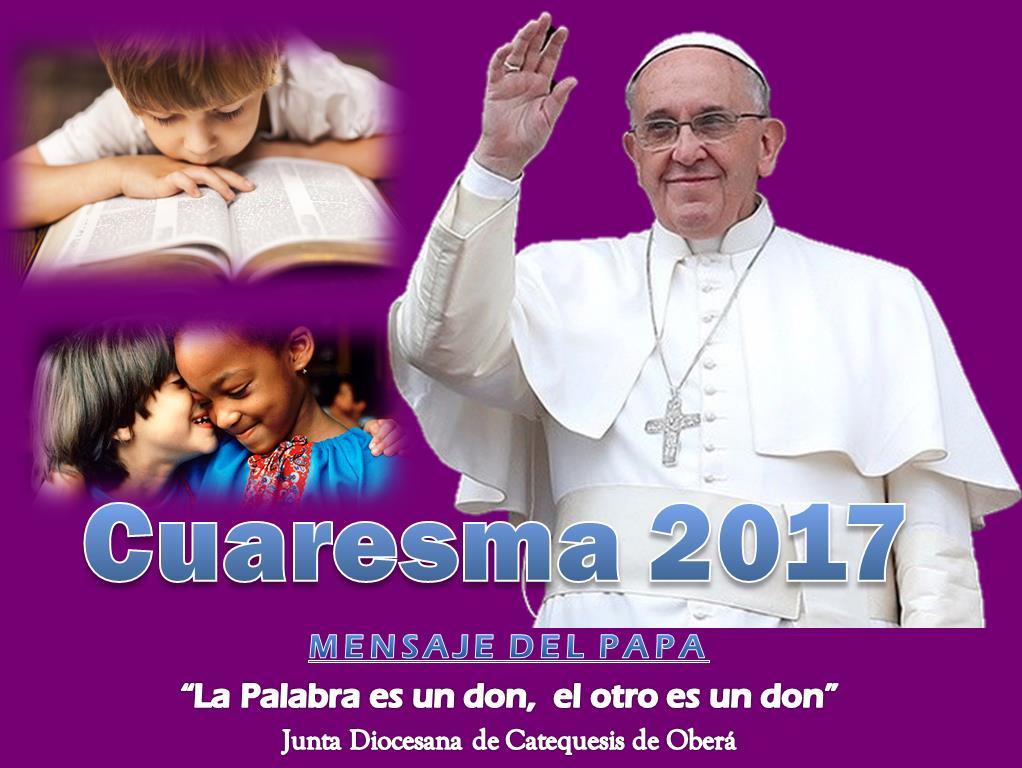 Mensaje del Papa: CUARESMA 2017