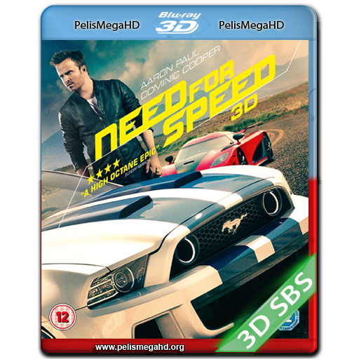 NEED FOR SPEED (2014) FULL 3D SBS 1080P HD MKV ESPAÑOL LATINO