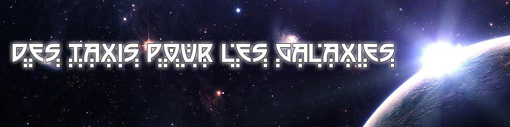 Des Taxis Pour Les Galaxies