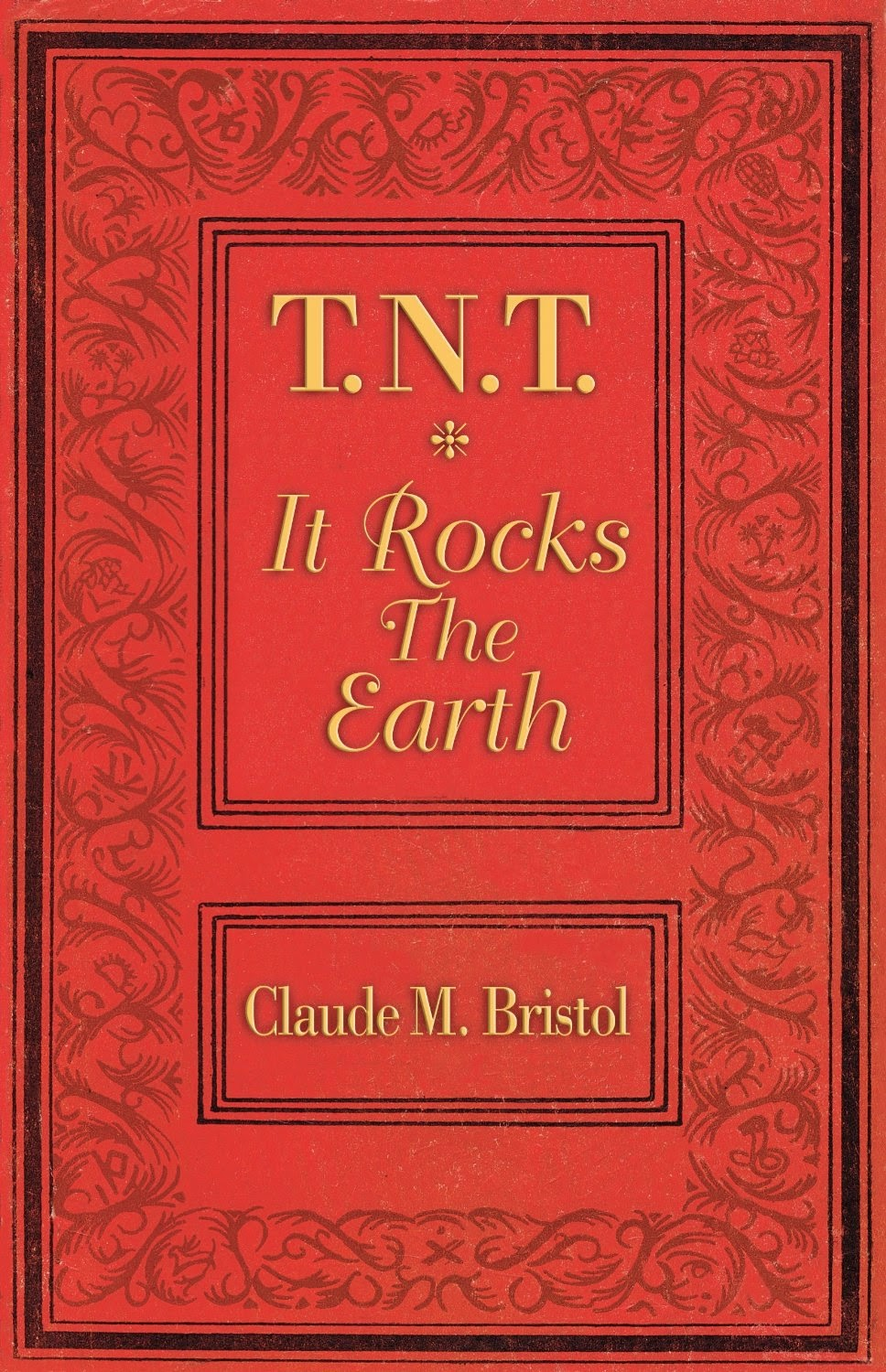 TNT It Rocks The Earth - Claude Bristol