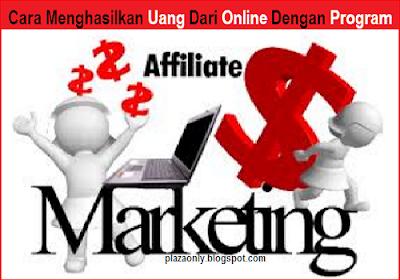 Cara Menghasilkan Uang Dari Online Dengan Program Afiliasi
