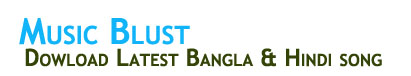 Music Blust | Bangla, Kolkata Bengali And Hindi Songs Download