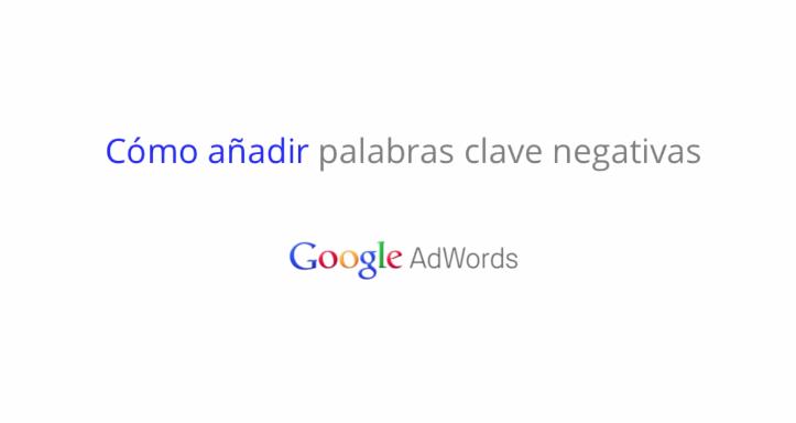 adwords palabras clave negativas