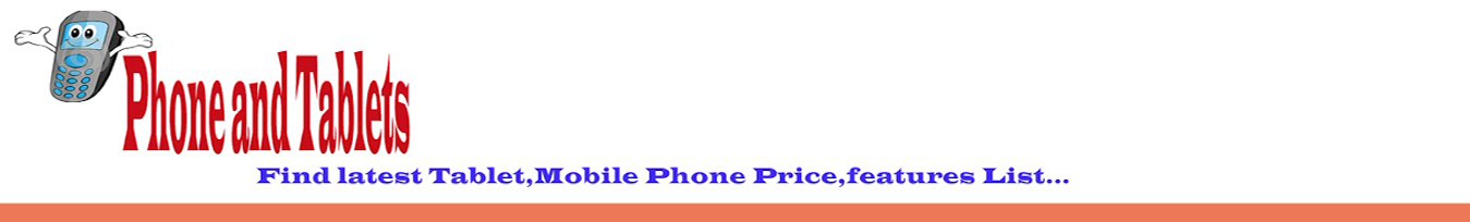 Phone and Tablets Review and Price in India