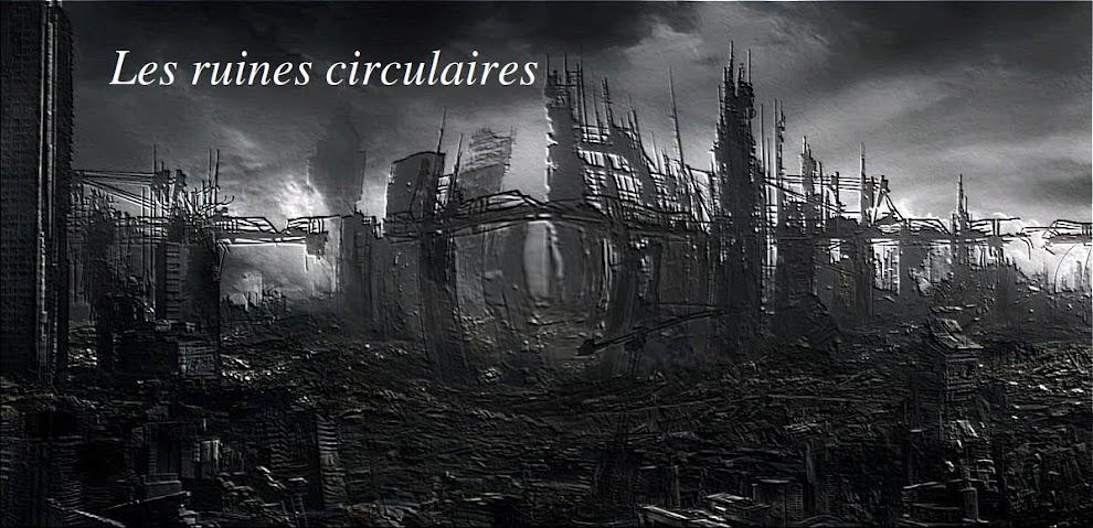 Les ruines circulaires