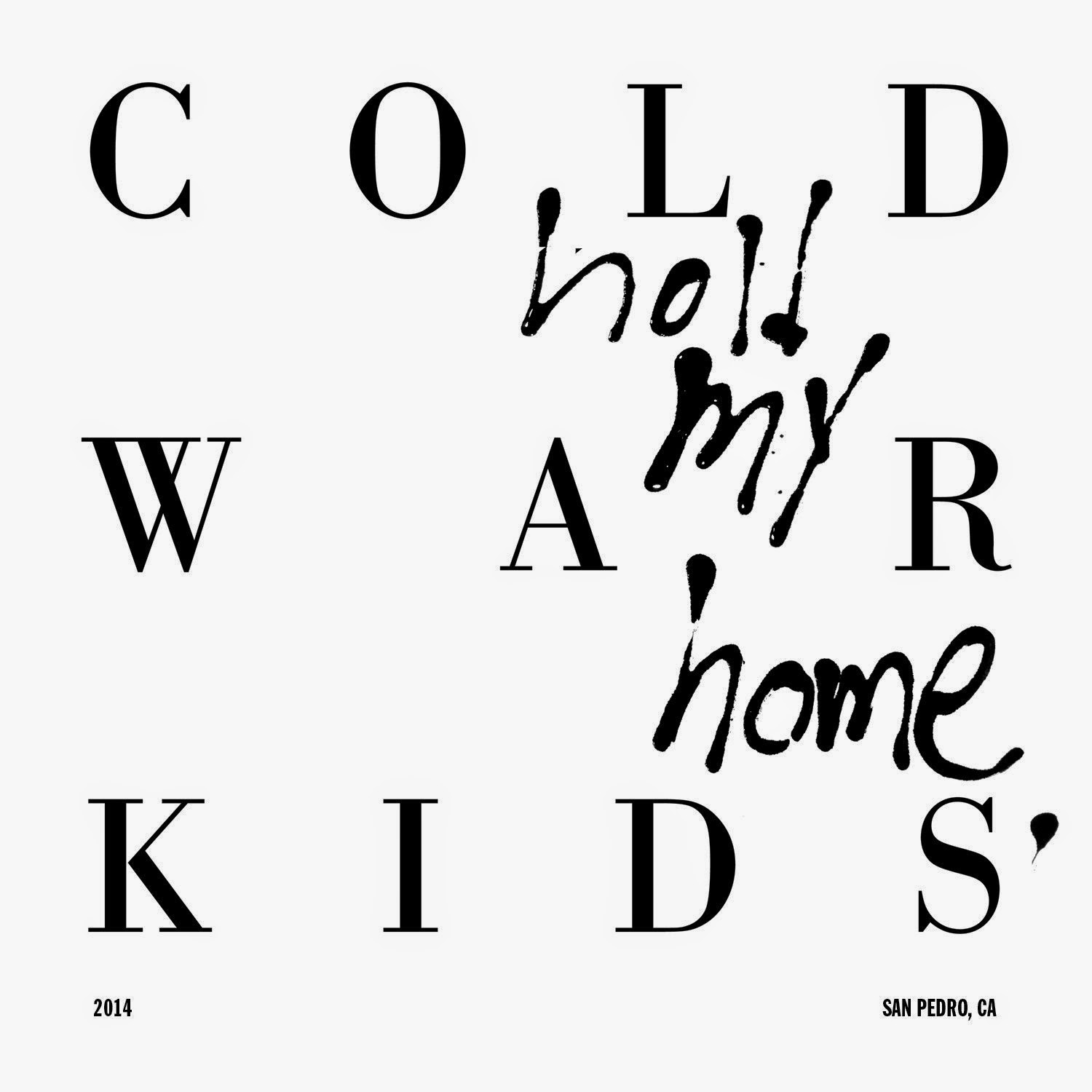 War Home Hold my Home Cold War Kids