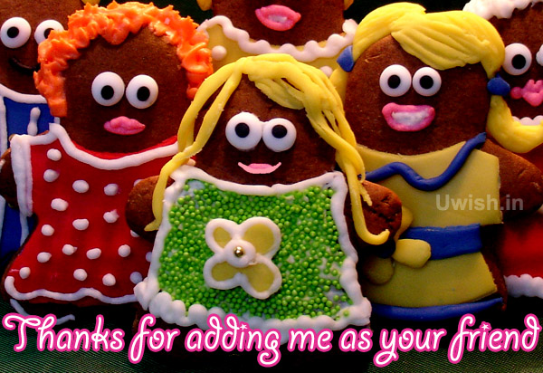 Thanks for adding me as your friend with toys e greeting cards and wishes