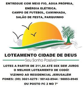 LOTEAMENTO CIDADE DE DEUS - O MELHOR LOTEAMENTO DE CODÓ!