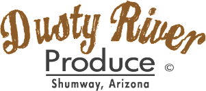 Dusty River Produce Shumway, AZ.