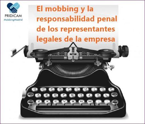 El mobbing y la responsabilidad penal de los representantes legales de la empresa