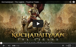 Kochadaiiyaan Tamil Movie Trailer