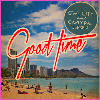 Good Time - Owl City Feat. Carly Rae Jepsen