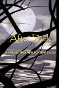 After Dark:  A Collection of Haunting Tales