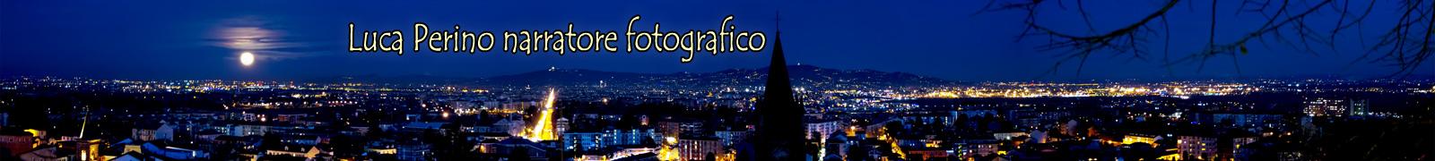Luca Perino narratore fotografico