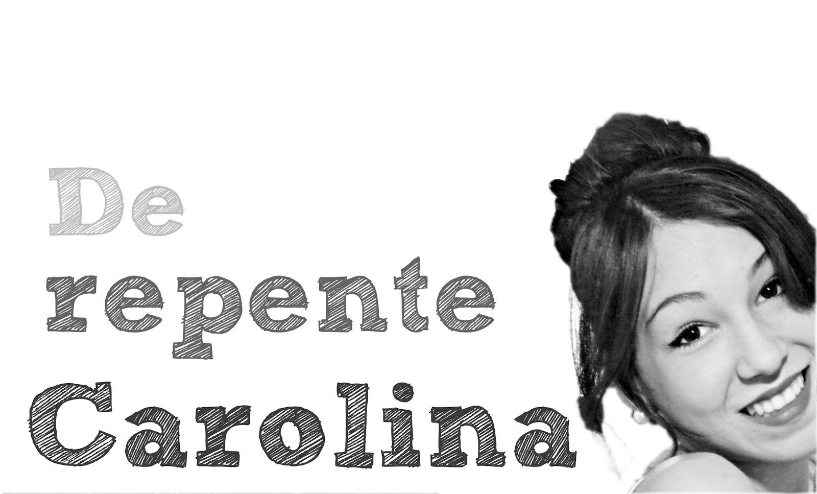 De Repente Carolina