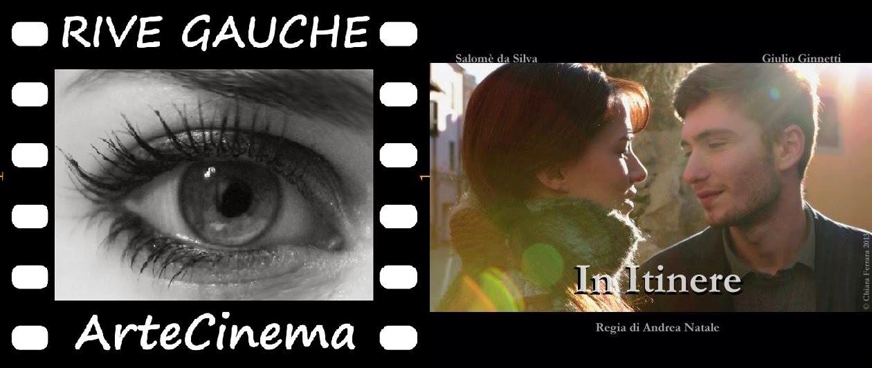 """""""In Itinere"""" al Festival Rive Gauche ArteCinema, Firenze 22 novembre 2014"""