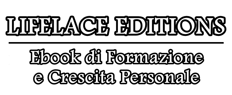 Edizioni Lifelace Ebook per la Crescita Personale