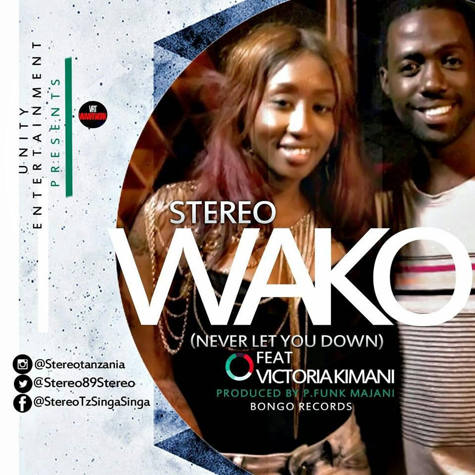Stereo Ft Victoria Kimani - Wako [Never Let You Down