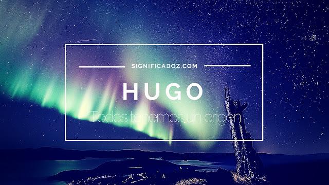 Significado del Nombre Hugo ¿ Que significa?