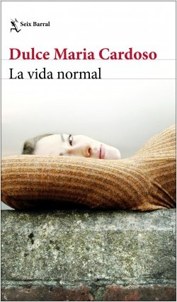 La vida normal, Dulce María Cardoso.